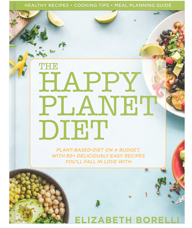 The Happy Planet Diet - Plant-Based-Diet On a Budget with 80+ Deliciously Easy Recipes You'll Fall In Love With